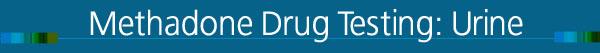 Methadone Testing